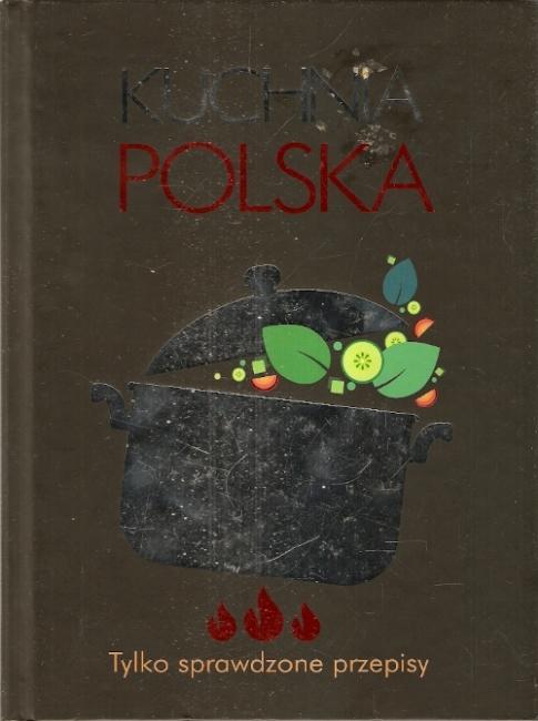 Kuchnia Polska Tylko Sprawdzone Przepisy Kulinarne